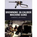 Browning .50-Caliber Machine Guns - Gordon L. Rottman (Osprey Weapon Nr. 04)
