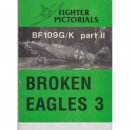 Fighter Pictorials - Broken Eagles 3 Part II BF109G/K