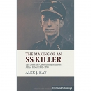 Kay: The Making of an SS Killer: Das Leben des...