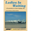 Ladies in Waiting - A pictorial Review of Davis Monthan AFB - S. Wonderly / R. Dunham