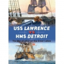 Lardas: USS Lawrence vs HMS Detroit - The War of 1812 on...