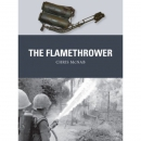McNab: The Flamethrower Flammenwerfer (Osprey Weapon Nr. 41)