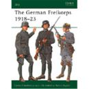 Osprey Elite The German Freikorps 1918?23 (ELI Nr. 76)