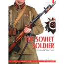 The Soviet Soldier of World War Two - Uniforms, Insignia, Equipment, Weapons - Philippe Rio