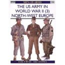 The US Army in World War II (3) -North West Europe (MAA Nr. 350)
