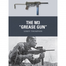 "Thompson: The M3 ""Grease Gun"" (Osprey Weapon..."