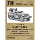U.S. WW II Half-Track Mortar Carriers, Howitzers Motor Carriages & Gun Motor Carriages - Tankograd Technical Manual Series 6010