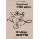 Vagabund wider Willen - Brodjaga ponewole - Hugo Bendlin
