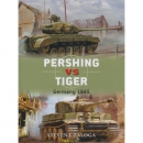 Zaloga: Pershing vs Tiger - Germany 1945 (Duel Nr. 80)