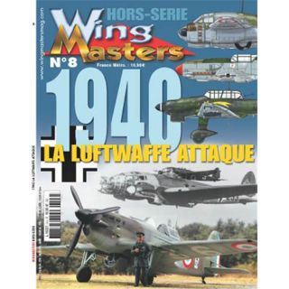 1940, la Luftwaffe attaque (Wing Masters Hors-Serie Nr. 8)