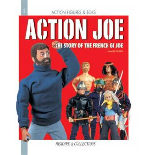 ACTION JOE - The story of the French GI Joe (Action Figures & Toys Nr. 2)