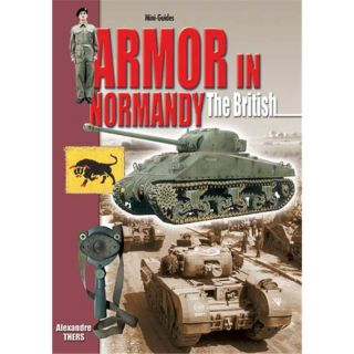 ARMOR IN NORMANDY - The British (Mini-Guides Nr. 19)