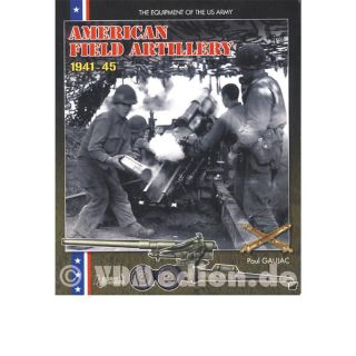 American Field Artillery 1941-45 - The equipment of the US Army vol. 1 - Paul Gaujac