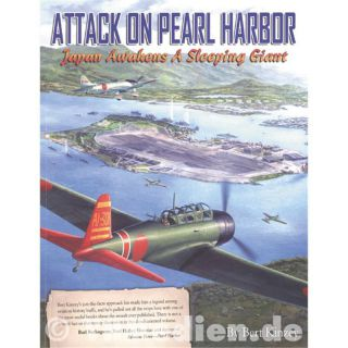 Attack on Pearl Harbor - Japan awakens a sleeping giant - Bert Kinzey