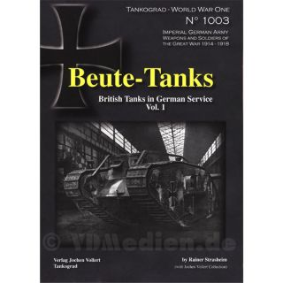 Beute-Tanks - British Tanks in German Service Vol. 1 - Tankograd No 1003 - Rainer Strasheim