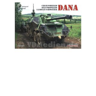 DANA Czech Wheeled Self-Propelled 152mm Gun-Howitzer - Tankograd in Detail - Jochen Vollert