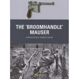 Ferguson: The Broomhandle Mauser (Osprey Weapon Nr. 58)