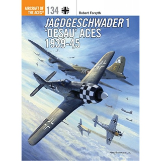 Forsyth Aircraft of the Aces Jagdgeschwader 1 Oesau Aces 1939-45