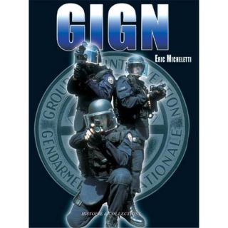 GIGN - Tome 1 : le GIGN aujourd?hui