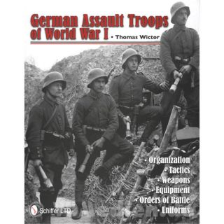 German Assault Troops of World War I - Thomas Wictor