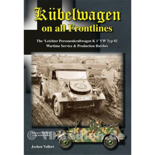 Kübelwagen on all Frontlines - The?Leichter Personenkraftwagen K 1 VW Typ 82 Wartime Service & Production Batches - J. Vollert