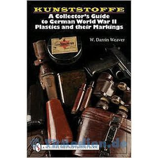Kunststoffe ? A Collector`s Guide to German World War II Plastics and their Markings - W. Darrin Weaver