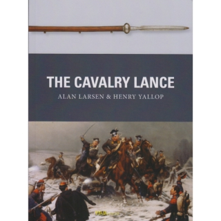Larsen / Yallop: The Cavalry Lance (Osprey Weapon Nr. 59)