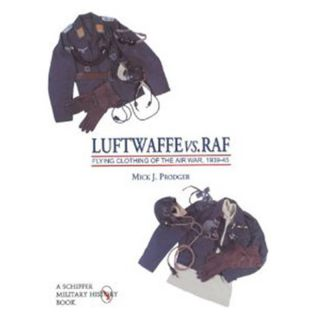 Luftwaffe vs. RAF - Flying Clothing of the Air War, 1939-45