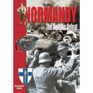 NORMANDY - The German Defeat (Mini-Guides Nr. 17)