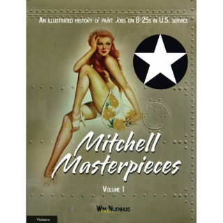 Nijenhuis: Mitchell Masterpieces Volume 1 - An illustrated History of Paint Jobs on B-25s in U.S. Service