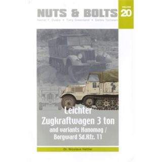 Nuts & Bolts 20: Leichter Zugkraftwagen 3 ton and variants - Hanomag/Borgward Sd.Kfz. 11