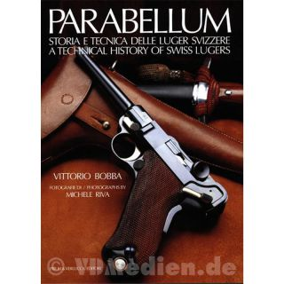 Parabellum - A Technical History of Swiss Lugers - Vittorio Bobba