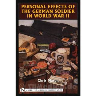 Mason: Personal Effects of the German Soldier in World War II - Persönliche Effekten der Deutschen Soldaten im WK 2