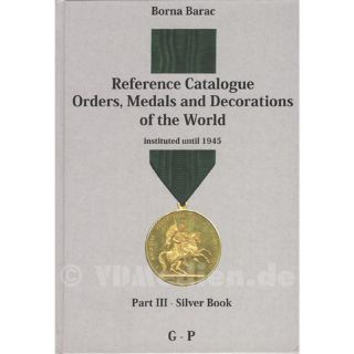 Barac Reference Catalogue Orders, Medals and Decorations of the World instituted until 1945 - Part III G-P