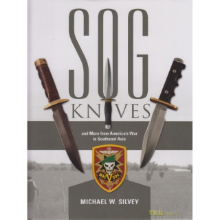 Silvey: SOG Knives and More from Americas War in Southeast Asia Kampfmesser Vietnam