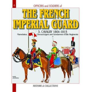 THE FRENCH IMPERIAL GUARD Vol. 3 (Officers and Soldiers Nr. 6)