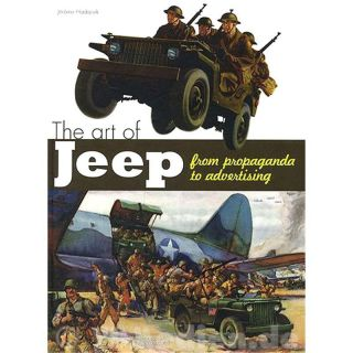 The Art of Jeep from Propaganda to Advertising - Jérôme Hadacek