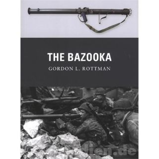 The Bazooka - Gordon L. Rottman (Weapon Nr. 18)