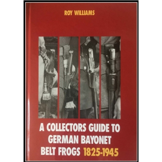 The Collectors Book of German Bayonets 1825-1945 Pt.3 - Roy Williams