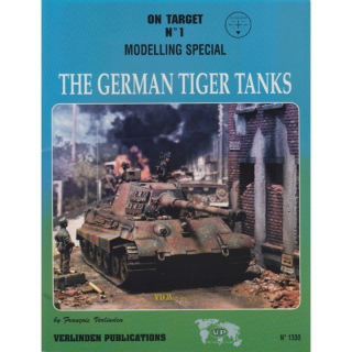 The German Tiger Tanks - Modelling Special / On Target No. 1 - Verlinden