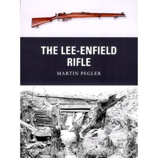 The Lee-Enfield Rifle - Martin Pegler (Weapon Nr. 17)