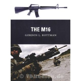 The M16 - Gordon L. Rottman (Weapon Nr. 14)