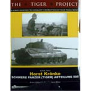 The Tiger Project, Book II: Schwere Panzer (Tiger)Abteilung 505