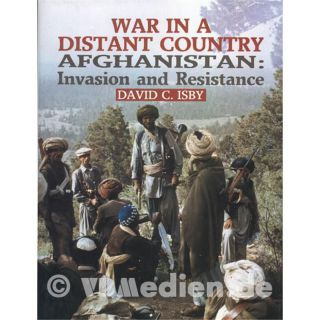 War in a distant Country - Afghanistan: Invasion and Resistance - David C. Isby