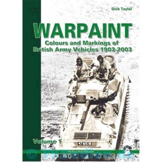Warpaint - Colours and Markings of British Army Vehicles 1903-2003
