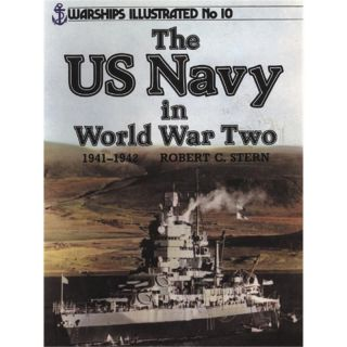 Warships Illustrated: The US Navy in World War Two 1941-1942
