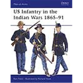 Osprey Men at Arms US Infantry in the Indian Wars 1865-91 (MAA Nr. 438)
