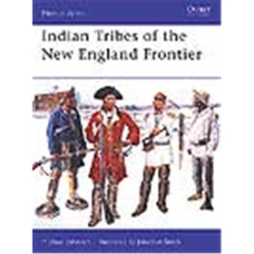 Osprey Men at Arms Indian Tribes of the New England Frontier (MAA Nr. 428)