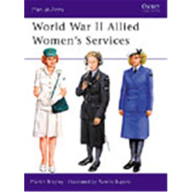 Osprey Men at Arms World War II Allied Womens Services (MAA Nr. 357)