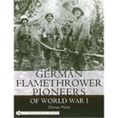 Schiffer German Flamethrower Pioneers of World War I